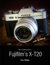 The Complete Guide To Fujifilms X-t20