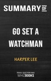Summary Of Go Set A Watchman A Novel By Harper Lee Trivia Quiz For Fans