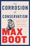 The Corrosion Of Conservatism Why I Left The Right