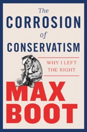 The Corrosion of Conservatism: Why I Left the Right PDF Download