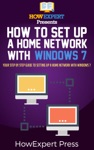 How To Set Up A Home Network With Windows 7