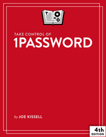 Take Control of 1Password, Fourth Edition
