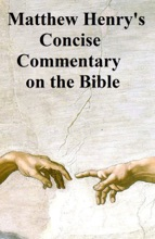Matthew Henry's Concise Commentary on the Bible