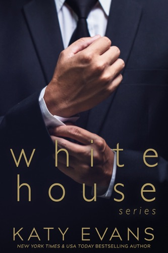 Katy Evans - White House
