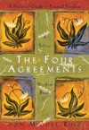 The Four Agreements A Practical Guide To Personal Freedom A Toltec Wisdom Book
