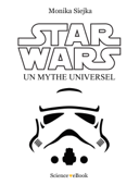 Star Wars : Un mythe universel