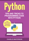 Python Tips And Tricks To Programming Code With Python