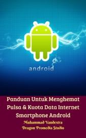 Panduan Untuk Menghemat Pulsa Kuota Data Internet Smartphone Android