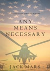 Any Means Necessary A Luke Stone ThrillerBook 1