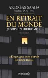 Download and Read Online En retrait du monde. Je suis un hikikomori