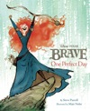Brave  One Perfect Day