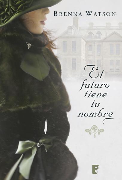 El futuro tiene tu nombre by Brenna Watson