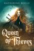 Katherine Bogle - Queen of Thieves artwork