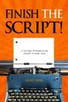 Finish The Script A College Screenwriting Course In Book Form