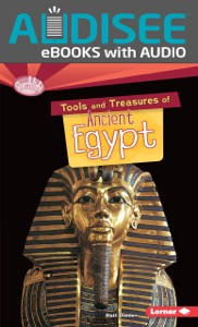 Tools and Treasures of Ancient Egypt (Enhanced Edition)