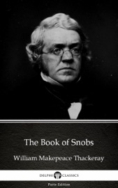 The Book Of Snobs By William Makepeace Thackeray Illustrated