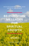 60 Christian Messages For Spiritual Growth Volume 2