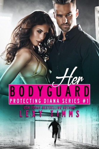 Her Bodyguard - Lexy Timms - Lexy Timms