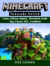 Minecraft Nintendo Switch Game Edition Digital Download Guide Tips Cheats DLC Unofficial