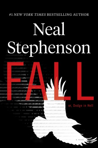 Neal Stephenson - Fall; or, Dodge in Hell