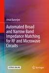 Automated Broad And Narrow Band Impedance Matching For RF And Microwave Circuits