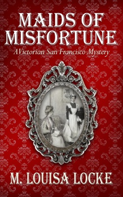Maids of Misfortune: A Victorian San Francisco Mystery pdf Download
