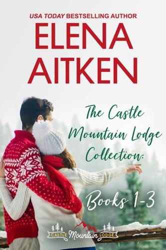 The Castle Mountain Lodge Collection: Books 1-3 - Elena Aitken - Elena Aitken