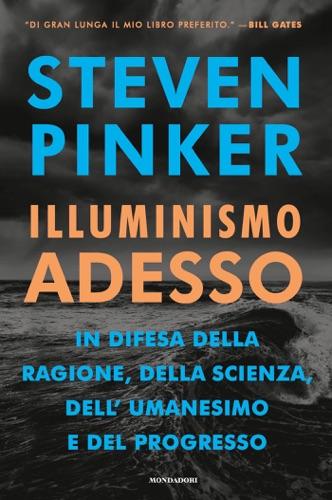 Steven Pinker - Illuminismo adesso