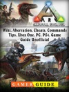 Ark Survival Evolved Wiki Aberration Cheats Commands Tips Xbox One PC PS4 Game Guide Unofficial