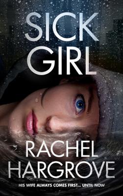 Rachel Hargrove - Sick Girl book