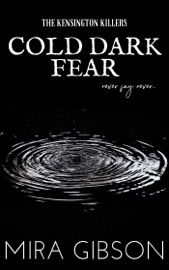 COLD DARK FEAR (PREQUEL TO THE KENSINGTON KILLERS SERIES)