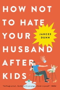 How Not to Hate Your Husband After Kids Libro Cover