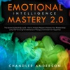 Emotional Intelligence Mastery 20 The Secret EQ Boosting Guide - How To Analyze People  Improve Your Relationships Using NLP And Cognitive Behavioral Therapy On Emotions For Happiness
