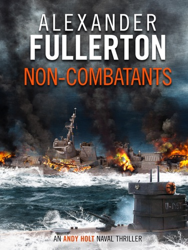 Alexander Fullerton - Non-Combatants