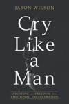 Cry Like A Man