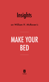 Insights on William H. McRaven's Make Your Bed by Instaread book