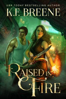 Raised In Fire - K.F. Breene book