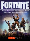 Fortnite How To Download Battle Royale Reddit PS4 Tips Game Guide Unofficial