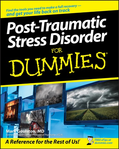 Mark Goulston - Post-Traumatic Stress Disorder For Dummies
