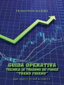 """Guida operativa. Tecnica di trading su Forex """"Trend Friend"""""""