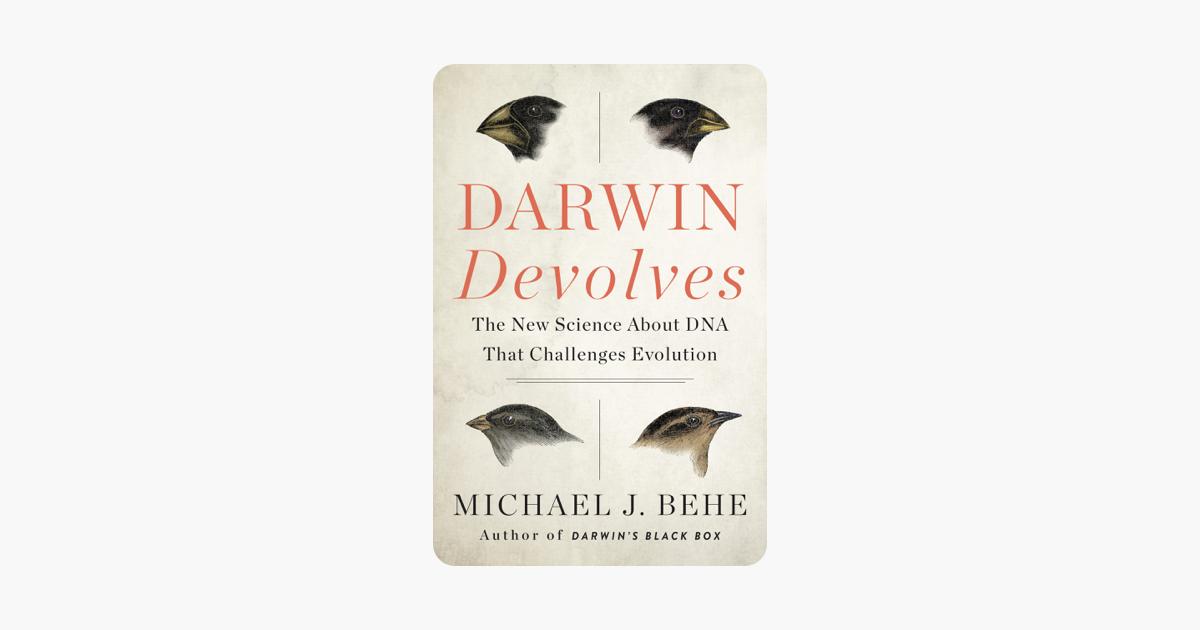 Darwin Devolves - Michael J. Behe