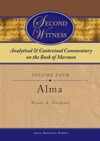Second Witness Analytical And Contextual Commentary On The Book Of Mormon Volume 4 - Alma