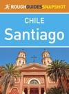 Santiago Rough Guides Snapshot Chile