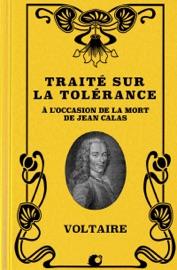 Trait Sur La Tol Rance L Occasion De La Mort De Jean Calas Premium Ebook