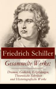 Gesammelte Werke: Dramen, Gedichte, Erzählungen, Theoretische Schriften und Historiografische Werke Copertina del libro