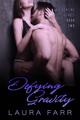 Defying Gravity - Book Two - Laura Farr - Laura Farr
