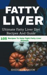Fatty Liver Diet Ultimate Fatty Liver Diet Recipes And Guide 105 Recipes To Help Fight Fatty Liver Disease Fatty Liver Cure Fatty Liver Reverse Fatty Liver Healing Fatty Liver Diet