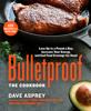 Dave Asprey - Bulletproof: The Cookbook artwork