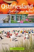 Reiseführer Ostfriesland - Zeit für das Beste - Highlights, Geheimtipps, Sehenswürdigkeiten