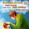Goodnight My Love Gute Nacht Mein Liebling Bilingual German Childrens Book
